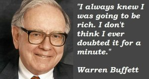 warren-buffett-i-always-knew-i-was-going-to-be-rich