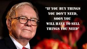 warren-buffett-if-you-bu-things-you-donot-need-soon-you